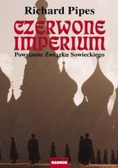 Okładka książki Czerwone imperium. Powstanie Związku Sowieckiego Richard Pipes