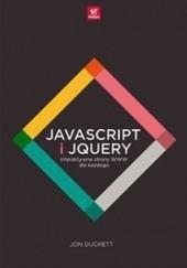 Okładka książki JavaScript i jQuery. Interaktywne strony WWW dla każdego Jon Duckett