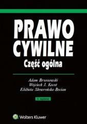 Okładka książki Prawo cywilne. Część ogólna Elżbieta Skowrońska-Bocian,Wojciech J. Kocot,Adam Brzozowski