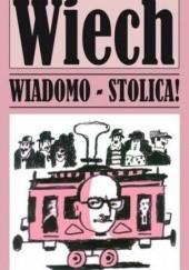 Okładka książki Wiadomo - stolica! Stefan Wiechecki