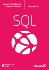 Okładka książki Praktyczny kurs SQL. Wydanie III Marcin Szeliga,Danuta Mendrala