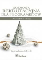 Okładka książki Rozmowa rekrutacyjna dla programistów. Przewodnik do sukcesu Gayle Laakmann McDowell