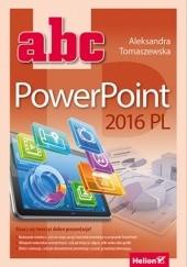 Okładka książki ABC PowerPoint 2016 PL Aleksandra Tomaszewska