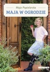 Okładka książki Maja w ogrodzie Maja Popielarska