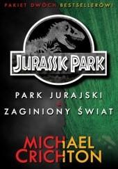Okładka książki Jurassic Park: Park Jurajski. Zaginiony Świat Michael Crichton