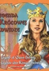 Okładka książki Legenda o Królowej Jadwidze Bogusław Michalec,Katarzyna Małkowska