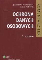 Okładka książki Ochrona danych osobowych. Komentarz Janusz Barta,Paweł Fajgielski,Ryszard Markiewicz