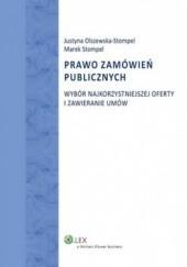 Okładka książki Prawo zamówień publicznych.Wybór najkorzystniejszej oferty i zawieranie umów Justyna Olszewska-Stompel,Marek Stompel