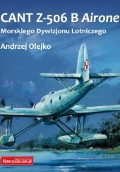 Okładka książki CANT Z-506 B Airone Morskiego Dywizjonu Lotniczego Andrzej Olejko