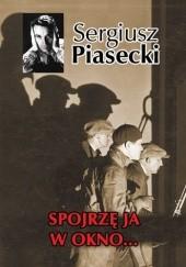 Okładka książki Spojrzę ja w okno… Sergiusz Piasecki