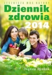 Okładka książki Dziennik zdrowia 2014. Lecznicza moc natury Zbigniew Ogrodnik