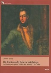 Okładka książki Od Ponieca do Bełcza Wielkiego. Działania pościgowe Karola XII jesienią 1704 roku Damian Płowy