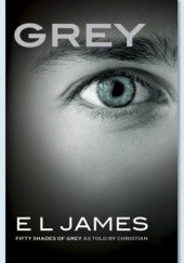 Okładka książki Grey. Fifty Shades of Grey as told by Christian E L James