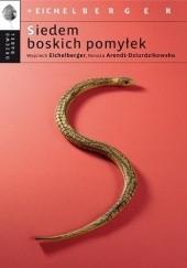 Okładka książki Siedem boskich pomyłek Wojciech Eichelberger,Renata Dziurdzikowska