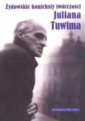 Okładka książki Żydowskie konteksty twórczości Juliana Tuwima Monika Adamczyk-Garbowska