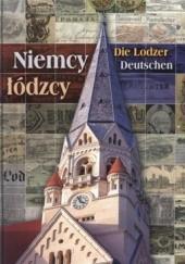 Okładka książki Niemcy łódzcy. Die Lodzer Deutschen Ryszard Bonisławski,Marek Budziarek,Andrzej Machejek
