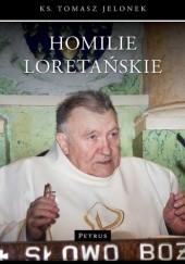 Okładka książki Homilie Loretańskie. Tom 1 Tomasz Jelonek