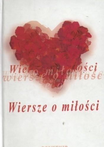 Wiersze O Miłości 277517 Lubimyczytaćpl