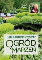 Okładka książki Jak zaprojektować ogród marzeń Danuta Młoźniak