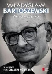Okładka książki Mimo wszystko Władysław Bartoszewski,Michał Komar