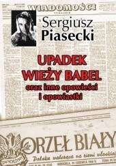 Okładka książki Upadek wieży Babel oraz inne opowieści i opowiastki Sergiusz Piasecki