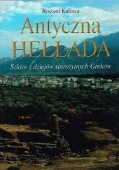 Okładka książki Antyczna Hellada. Szkice z dziejów starożytnych Greków Ryszard Kulesza