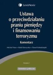 Okładka książki Ustawa o przeciwdziałaniu praniu pieniędzy i finansowaniu terroryzmu Rafał Kierzynka,Michał Hara,Paweł Kołodziejski