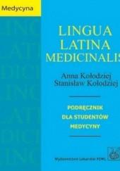 Okładka książki Lingua latina medicinalis. Ćwiczenia z terminologii medycznej Anna Kołodziej,Stanisław Kołodziej