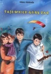 Okładka książki Tajemnice Góry Żar Adam Molenda