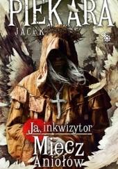 Okładka książki Ja, inkwizytor. Miecz aniołów Jacek Piekara