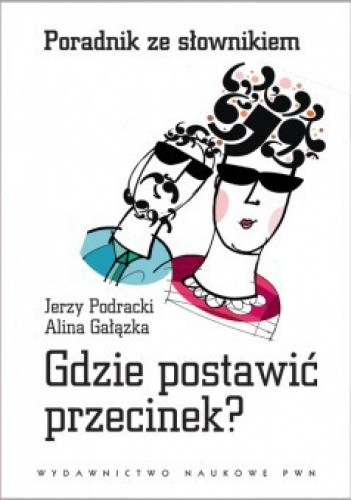 Okładka książki Gdzie postawić przecinek. Poradnik ze słownikiem Alina Gałązka,Jerzy Podracki