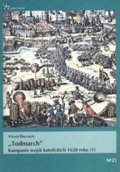 Okładka książki Todmarch. Kampania wojsk katolickich 1620 roku (1) Witold Biernacki
