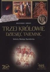 Okładka książki Trzej Królowie. Dziesięć tajemnic. Sekrety Bożego Narodzenia Grzegorz Górny