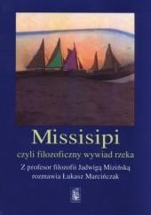 Okładka książki Missisipi czyli filozoficzny wywiad rzeka Jadwiga Mizińska,Łukasz Marcińczak