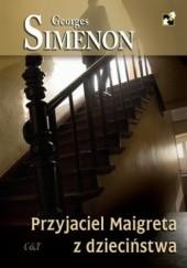 Okładka książki Przyjaciel Maigreta z dzieciństwa Georges Simenon