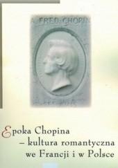 Okładka książki Epoka Chopina. Kultura romantyczna we Francji i w Polsce Andrzej Pieńkos,Agnieszka Rosales Rodriguez