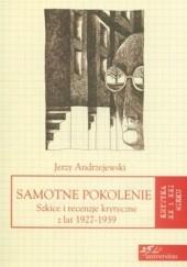 Okładka książki Samotne pokolenie. Szkice i recenzje krytyczne z lat 1927-1939 Jerzy Andrzejewski