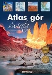 Okładka książki Atlas gór świata. Szczyty marzeń praca zbiorowa