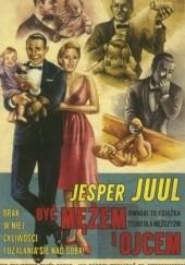 Okładka książki Być mężem i ojcem Jesper Juul