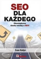 Okładka książki SEO dla każdego. Obowiązkowa dawka wiedzy o SEO Evan Bailyn