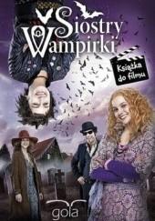 Okładka książki Siostry wampirki Franziska Gehm,Nadja Fendrich