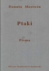 Okładka książki Ptaki. Pisma Danuta Mostwin