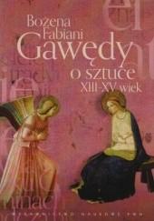 Okładka książki Gawędy o sztuce. XII-XV wiek Bożena Fabiani