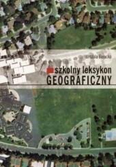 Okładka książki Szkolny leksykon geograficzny Urszula Borucka