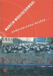 Okładka książki Pomarańczowy majdan Marcin Wojciechowski
