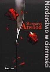 Okładka książki Morderstwo w ciemności Margaret Atwood