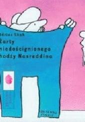Okładka książki Żarty niedoścignionego hodży Nasreddina Idries Shah