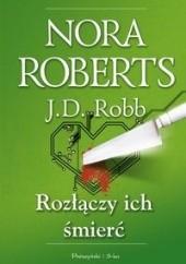 Okładka książki Rozłączy ich śmierć J.D. Robb