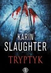 Okładka książki Tryptyk Karin Slaughter