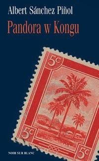 Okładka książki Pandora w Kongu Albert Sánchez Piñol